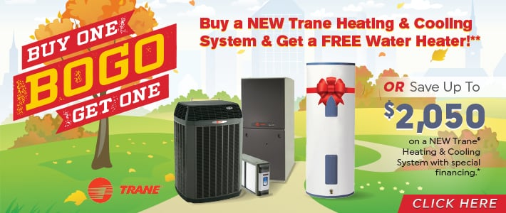 Buy a new Trane heating & Cooling System & get a free water heater**